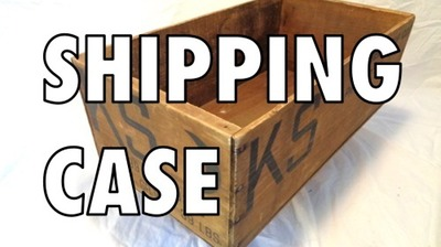 SHIPPING CASE